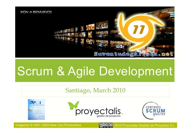 Scrum & Agile Development                                Santiago, March 2010     Imágenes © 2001–2003 New Line Production...