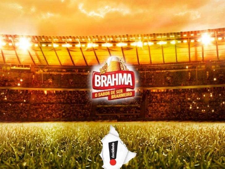 OBJETIVOS     Criar uma experiência diferenciada mostrando para o público o quão próxima a Brahma está da Seleção Brasilei...