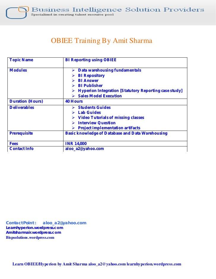 OBIEE Training By Amit Sharma Topic Name                   BI Reporting using OBIEE Modules                         Ø Data...