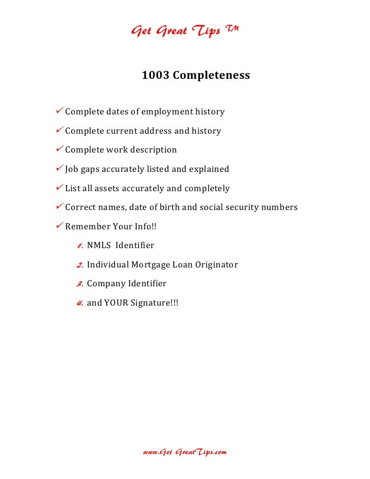 Get Great Tips ™                     1003 Completeness Complete dates of employment history Complete current address and...