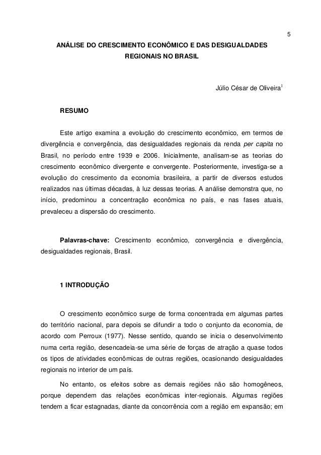 5  ANÁLISE DO CRESCIMENTO ECONÔMICO E DAS DESIGUALDADES REGIONAIS NO BRASIL  Júlio César de Oliveira1  RESUMO  Este artigo...