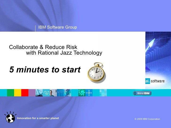Collaborate & Reduce Risk  with Rational Jazz Technology 5 minutes to start