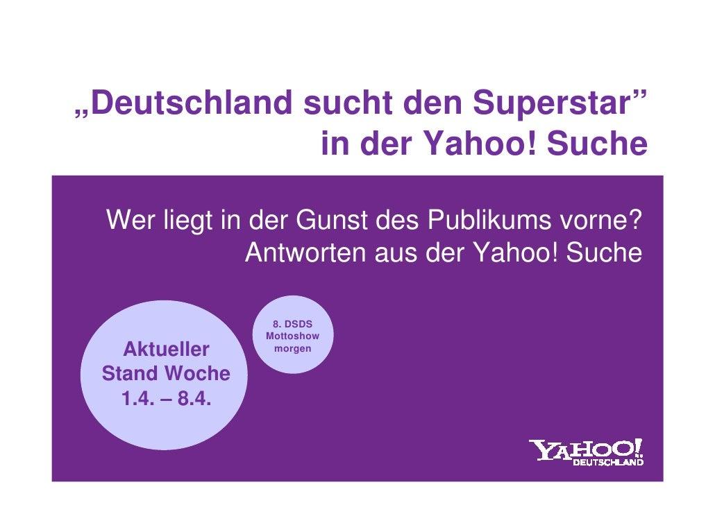 """""""Deutschland sucht den Superstar""""               in der Yahoo! Suche   Wer liegt in der Gunst des Publikums vorne?         ..."""