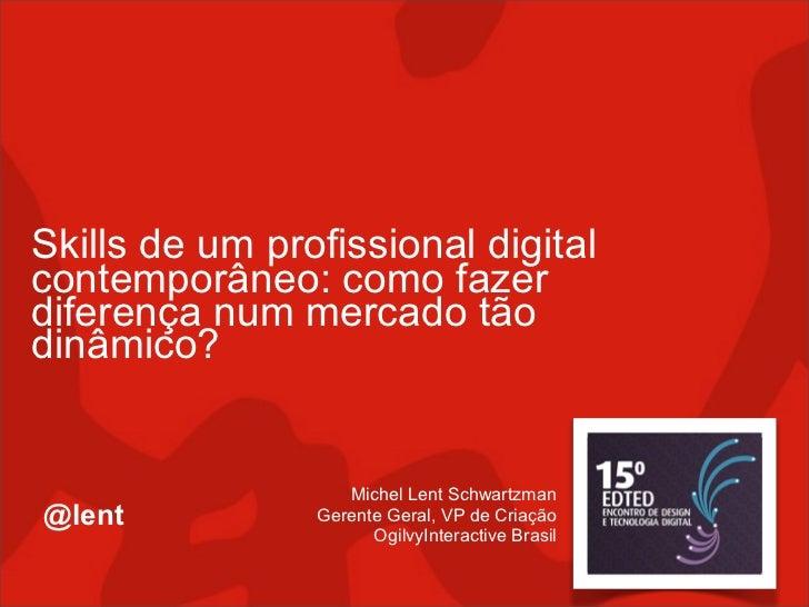 Skills de um profissional digital contemporâneo: como fazer diferença num mercado tão dinâmico?                      Miche...