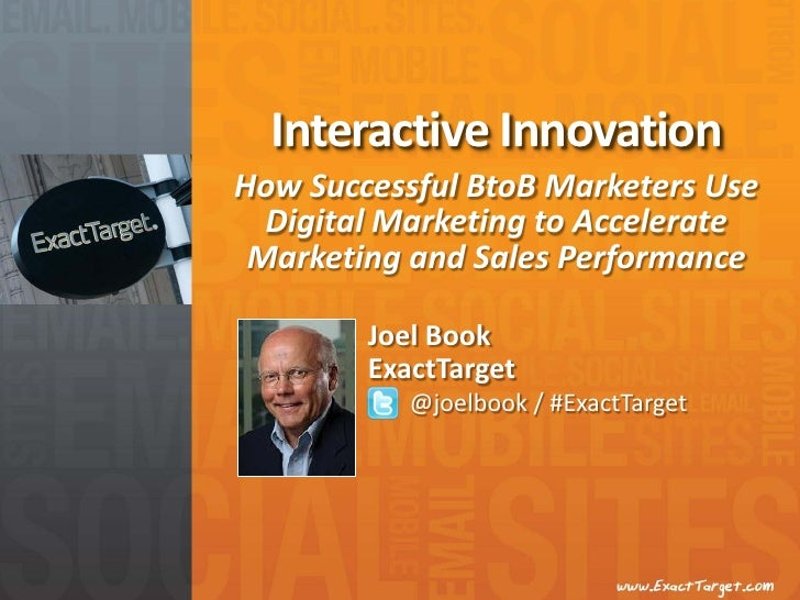 Interactive InnovationHow Successful BtoB Marketers Use  Digital Marketing to Accelerate Marketing and Sales Performance  ...