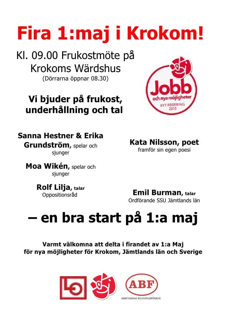 Fira 1:maj i Krokom! Kl. 09.00 Frukostmöte på     Krokoms Wärdshus        (Dörrarna öppnar 08.30)      Vi bjuder på frukos...