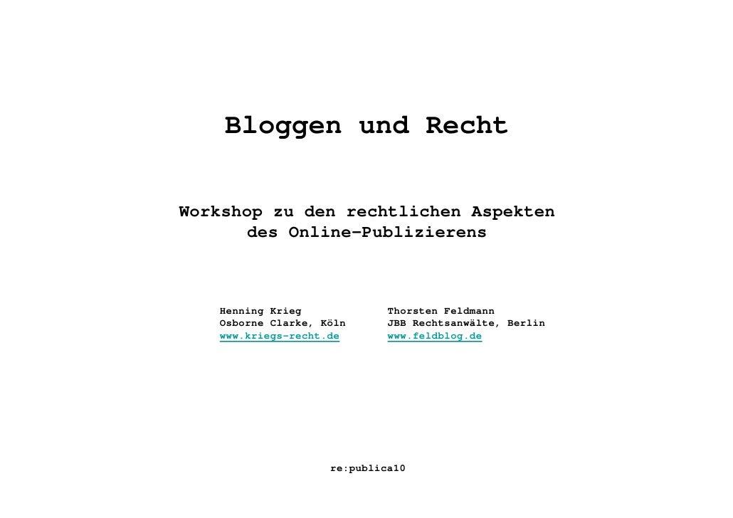 Bloggen und Recht  Workshop zu den rechtlichen Aspekten       des Online-Publizierens       Henning Krieg             Thor...
