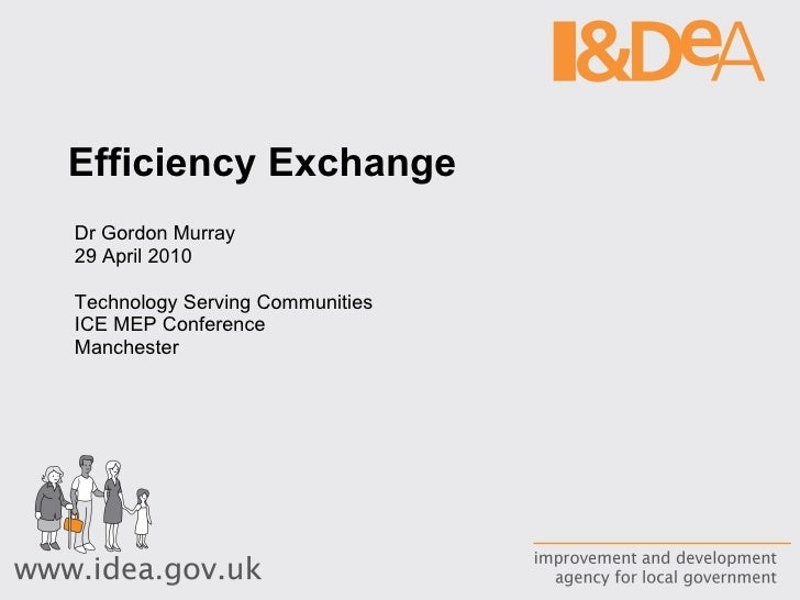 Efficiency Exchange  Dr Gordon Murray 29 April 2010 Technology Serving Communities ICE MEP Conference Manchester