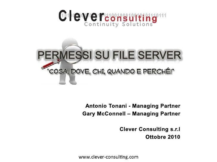 Permessisu file server<br />Antonio Tonani - Managing Partner<br />Gary McConnell – Managing Partner<br />Clever Consultin...