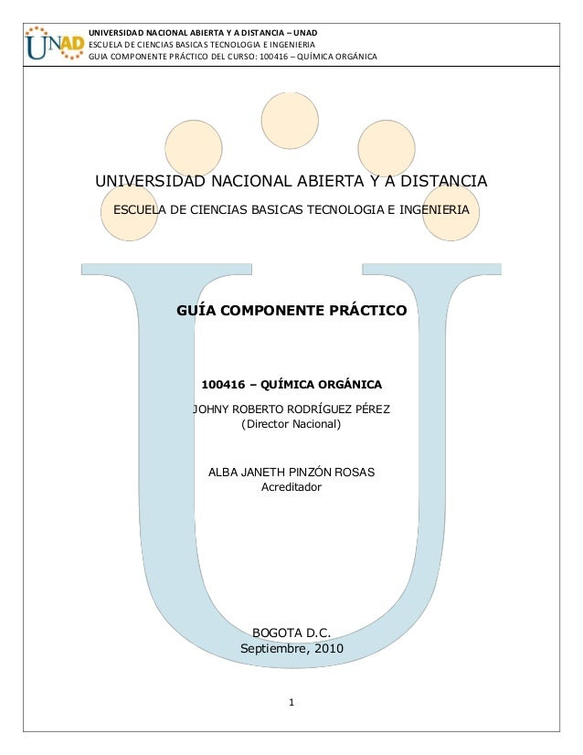 UNIVERSIDAD NACIONAL ABIERTA Y A DISTANCIA – UNADESCUELA DE CIENCIAS BASICAS TECNOLOGIA E INGENIERIAGUIA COMPONENTE PRÁCTI...