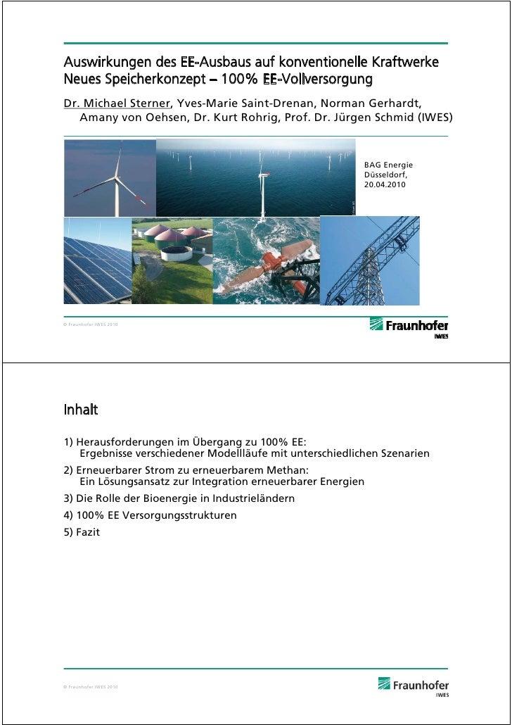 Auswirkungen des EE-Ausbaus auf konventionelle Kraftwerke Neues Speicherkonzept – 100% EE-Vollversorgung Dr. Michael Stern...