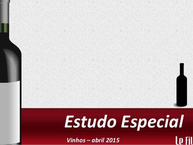 Estudo Especial Vinhos – abril 2015