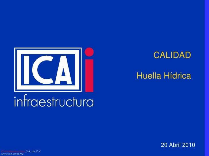 CALIDADHuella Hídrica<br />20 Abril 2010<br />