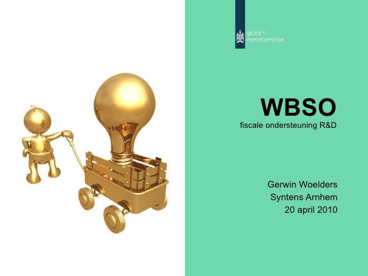 WBSO fiscale ondersteuning R&D Gerwin Woelders Syntens Arnhem 20 april 2010
