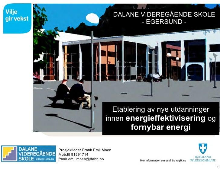 DALANE VIDEREGÅENDE SKOLE                                                        - EGERSUND -                             ...