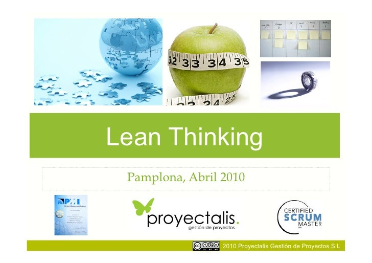 Lean Thinking  Pamplona, Abril 2010                      2010 Proyectalis Gestión de Proyectos S.L.