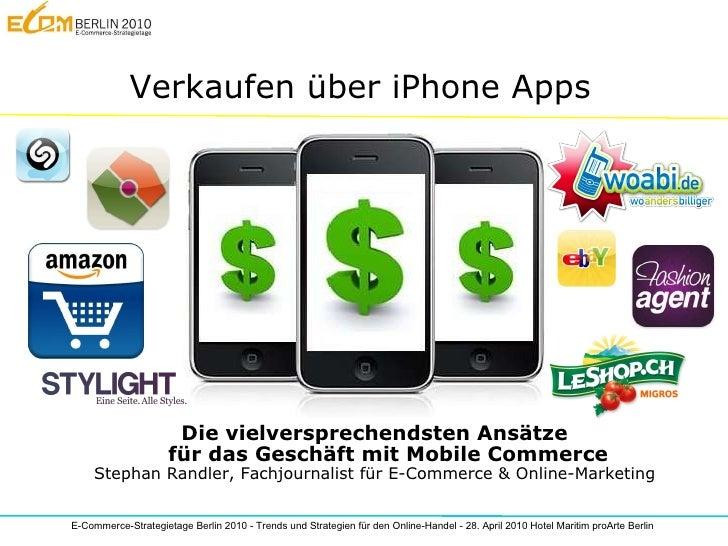 Verkaufen über iPhone Apps Die vielversprechendsten Ansätze für das Geschäft mit Mobile Commerce Stephan Randler, Fachjour...