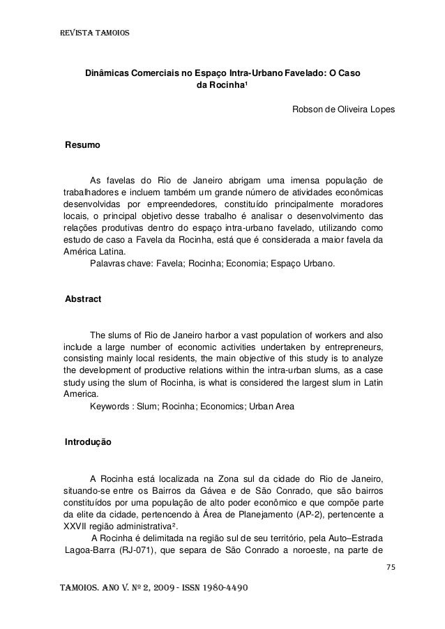 Revista TAMOIOS75Tamoios. Ano V. Nº 2, 2009 - ISSN 1980-4490Dinâmicas Comerciais no Espaço Intra-Urbano Favelado: O Casoda...
