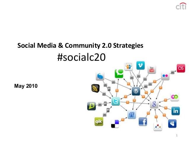 1 Social Media & Community 2.0 Strategies #socialc20 May 2010