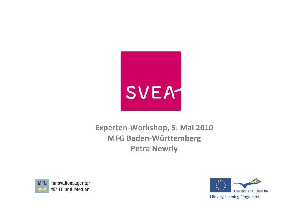 Experten‐Workshop,5.Mai2010    MFGBaden‐Württemberg          PetraNewrly