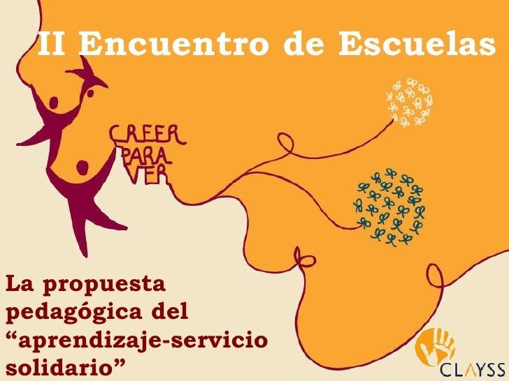 """La propuesta pedagógica del """"aprendizaje-servicio solidario"""" II Encuentro de Escuelas"""