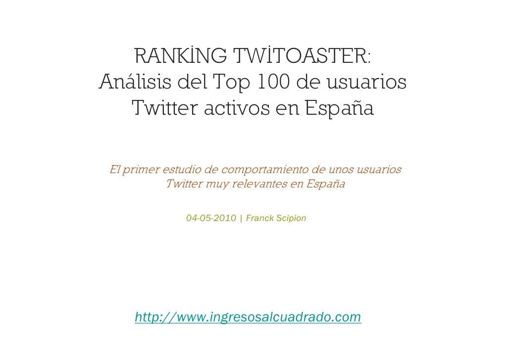 Análisis del Top 100 de usuarios    Twitter activos en España   El primer estudio de comportamiento de los usuarios Twitte...