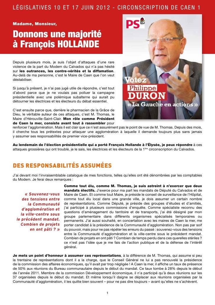 LÉG I S L AT I V ES 10 ET 1 7 J UI N 2012 - C IR C ONSC R IPT ION DE C A E N 1Madame, Monsieur,Donnons une majoritéà Franç...
