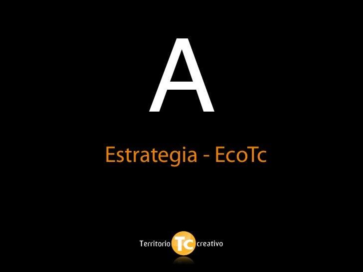 A Estrategia - EcoTc