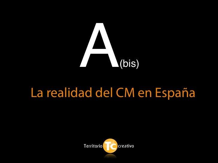 A      (bis)  La realidad del CM en España