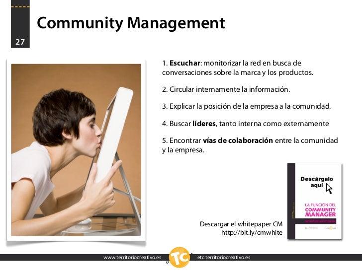 Community Management 27                                          1. Escuchar: monitorizar la red en busca de              ...