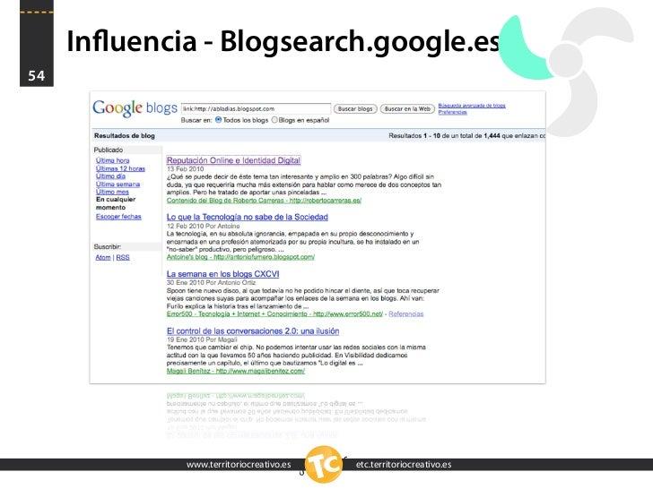 Influencia - Blogsearch.google.es 54                  www.territoriocreativo.es   etc.territoriocreativo.es