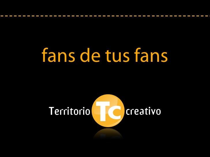 fans de tus fans