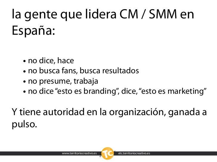 la gente que lidera CM / SMM en España:    • no dice, hace   • no busca fans, busca resultados   • no presume, trabaja   •...