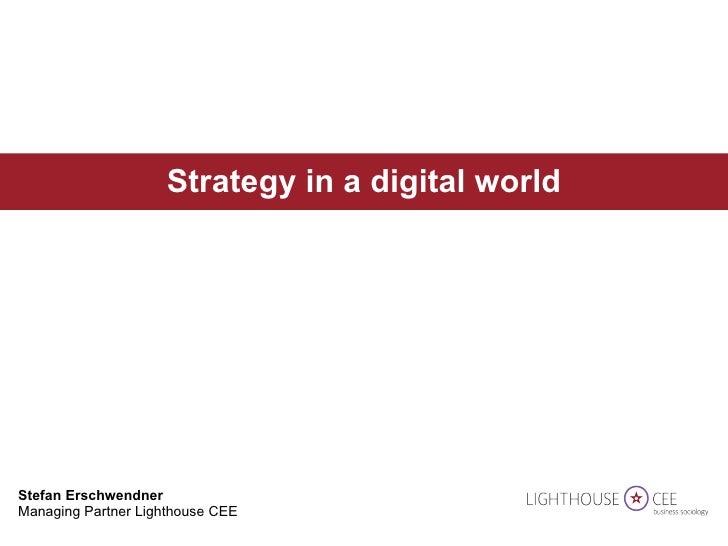 Stefan Erschwendner  Managing Partner Lighthouse CEE Strategy in a digital world