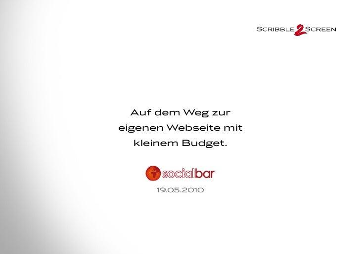 Auf dem Weg zur eigenen Webseite mit    kleinem Budget.          19.05.2010
