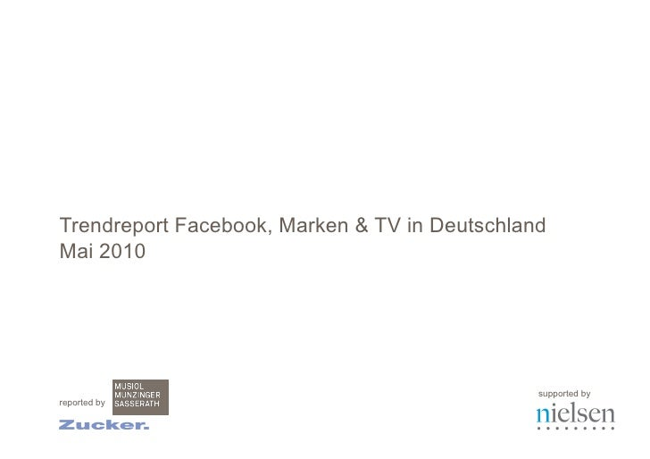 Trendreport Mai 2010: Facebook, Marken & TV in Deutschland     Trendreport Facebook, Marken & TV in Deutschland Mai 2010  ...