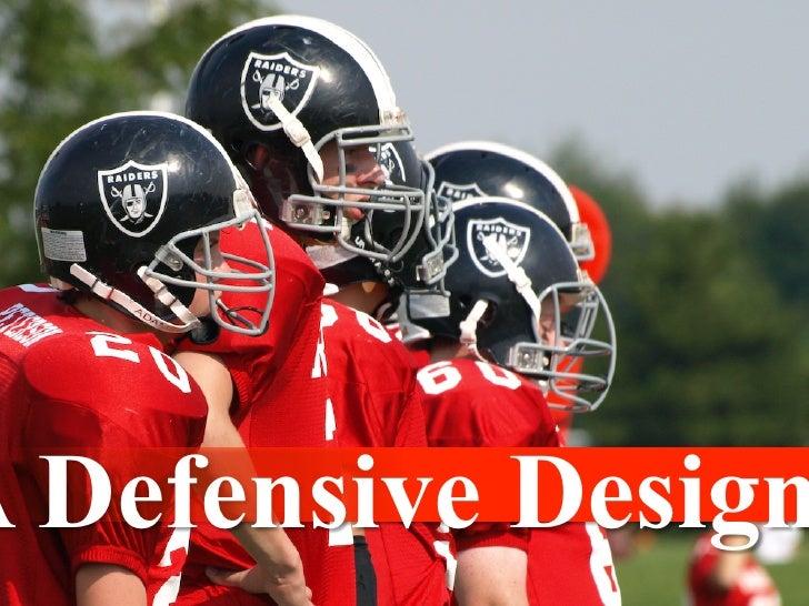 A Defensive Design