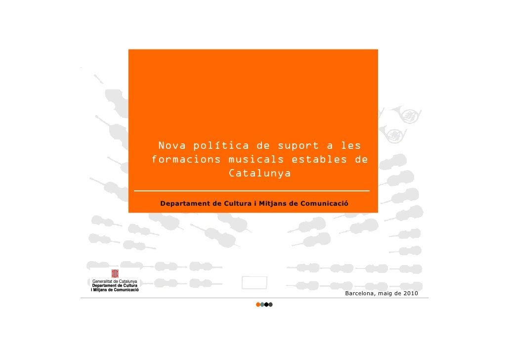 Nova política de suport a les formacions musicals estables de            Catalunya   Departament de Cultura i Mitjans de C...