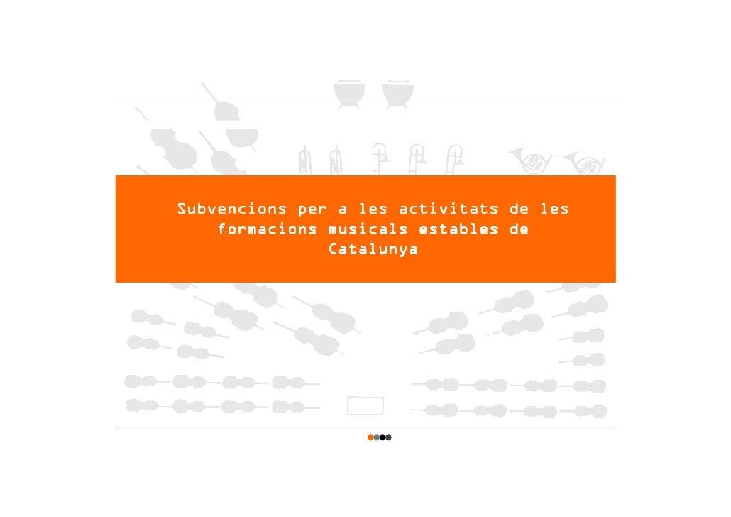 Subvencions per a les activitats de les     formacions musicals estables de                Catalunya