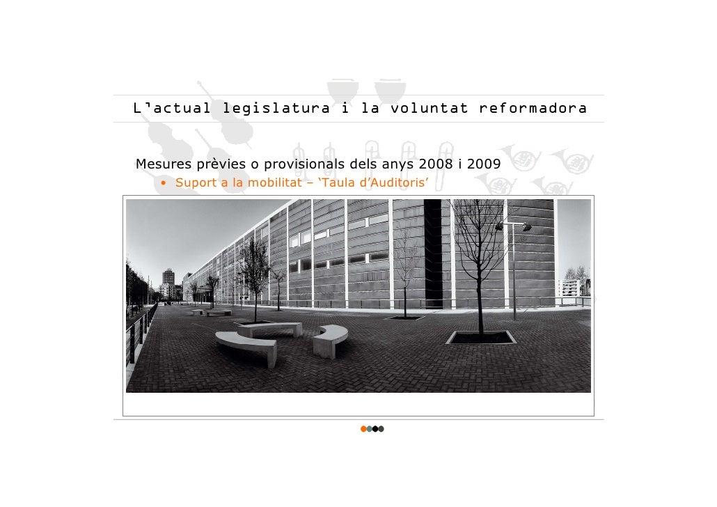 L'actual legislatura i la voluntat reformadora   Mesures prèvies o provisionals dels anys 2008 i 2009    • Suport a la mob...