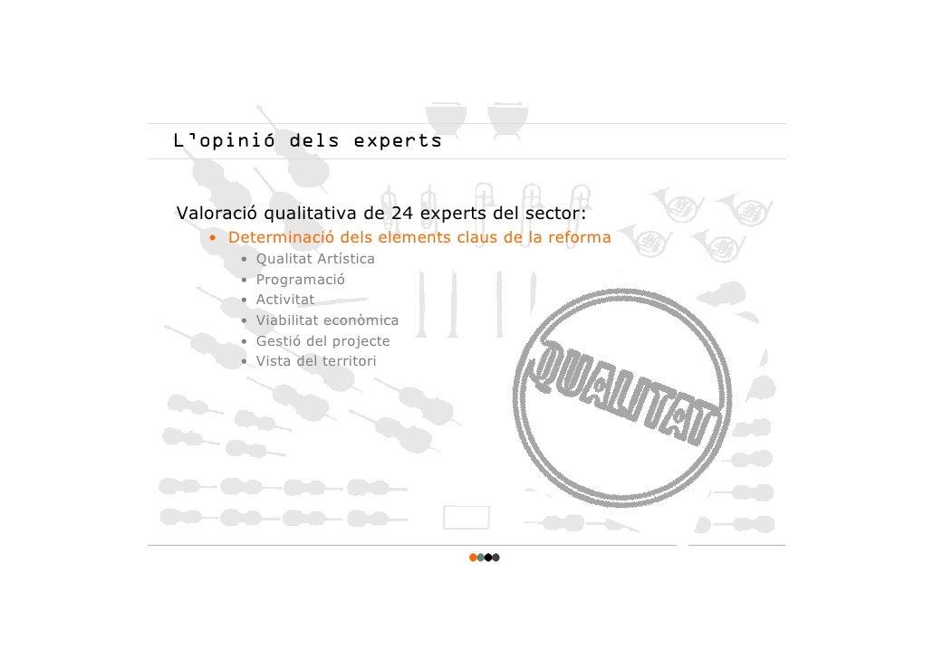 L'opinió dels experts   Valoració qualitativa de 24 experts del sector:    • Determinació dels elements claus de la reform...