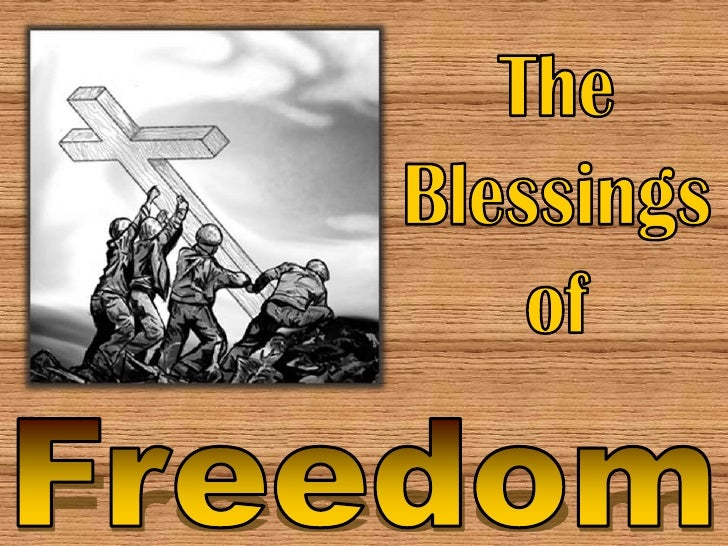 The<br />Blessings<br />of<br />Freedom<br />