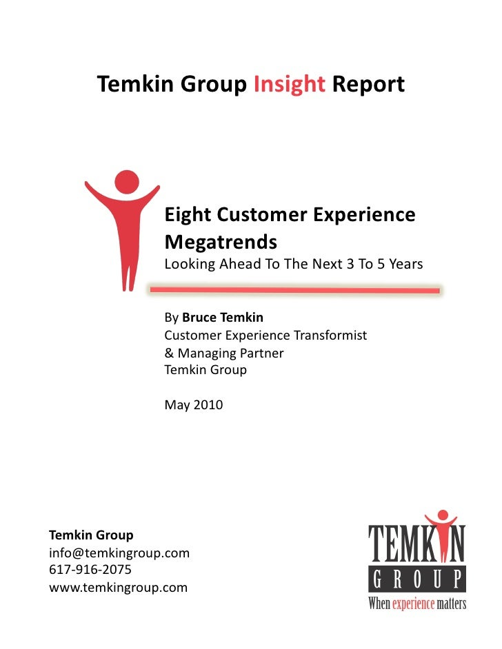 Temkin	   Group	   Insight	   Report	                          Eight	   Customer	   Experience	                       Mega...