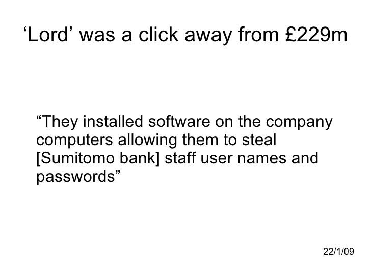 "' Lord' was a click away from £229m <ul><li>"" They installed software on the company computers allowing them to steal [Sum..."