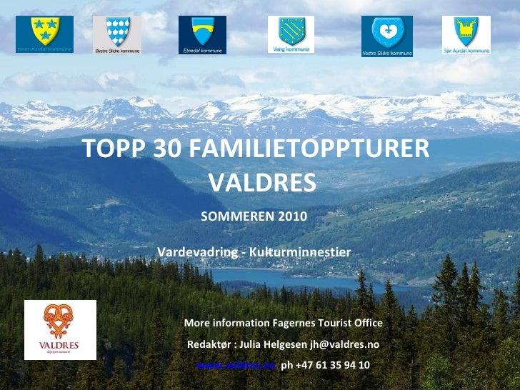 TOPP 30 FAMILIETOPPTURER   VALDRES SOMMEREN 2010  Vardevadring - Kulturminnestier    More information Fagernes Tourist Off...