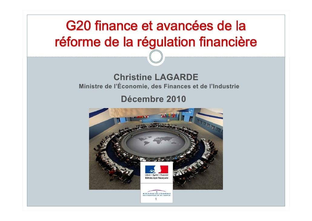 G20 finance et avancées de laréforme de la régulation financière               Christine LAGARDE    Ministre de l'Économie...