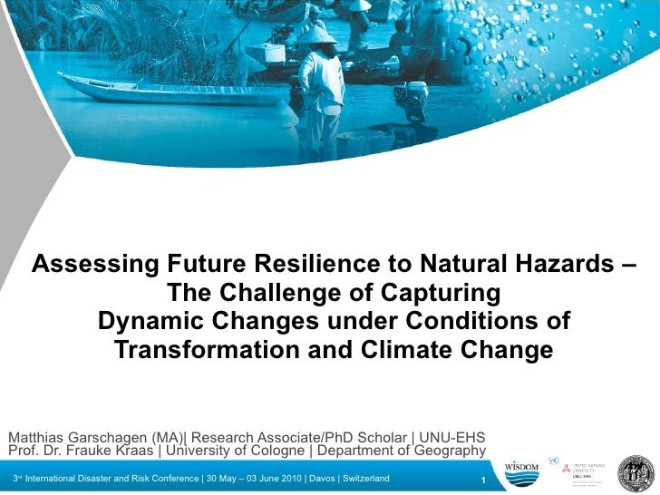 Assessing Future Resilience to Natural Hazards – The Challenge of Capturing Dynamic Changes under Conditions of Transforma...