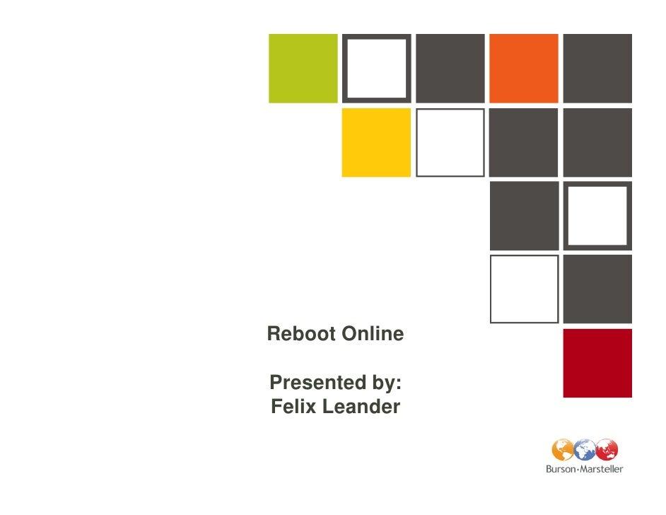 Reboot Online  Presented by: Felix Leander