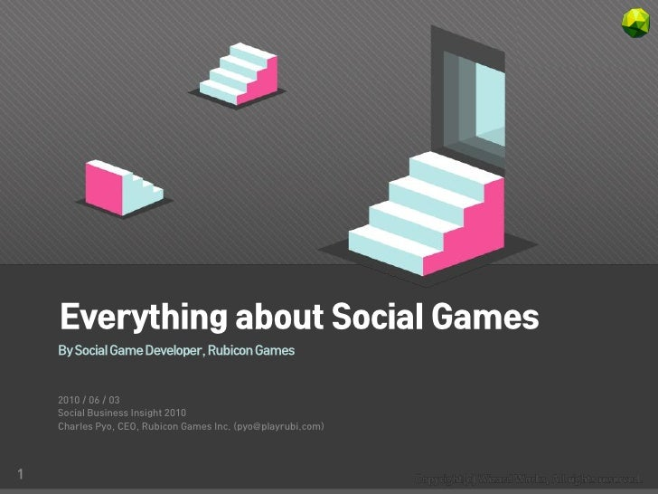 Everything about Social Games     By Social game developer, Rubicon Games       2010 / 06 / 03     Social Business Insight...