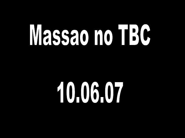 Massao no TBC 10.06.07